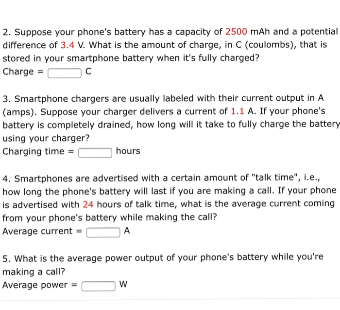 Solved: Suppose Your Phones Battery Has A Capacity Of 2500 ...