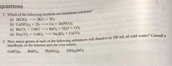 which of the following reactions are metathesis reactions 41 general properties of aqueous solutions of the following ionic compounds, how many anions would you show if the diagram contained six cations a) exchange (metathesis) reactions • exchange reactions or.