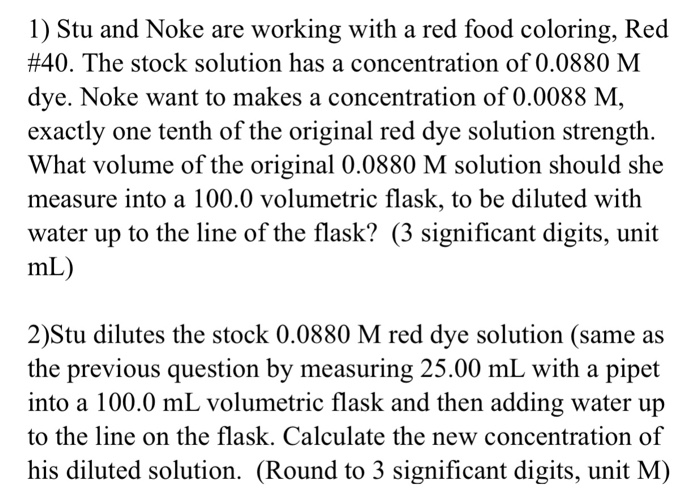 Solved: 1) Stu And Noke Are Working With A Red Food Colori ...