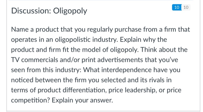 explain why oligopolistic firms are affected Explain why and how oligopolies exist contrast collusion and competition  interpret and  analyzing the choices of oligopolistic firms about pricing and  quantity.