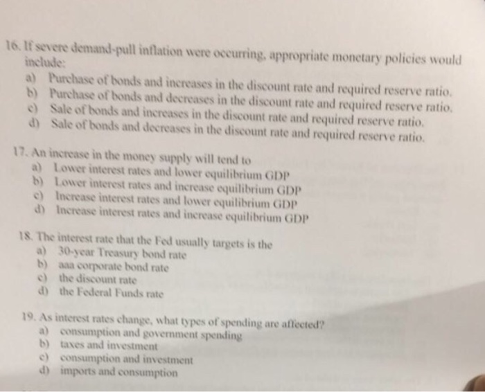 Question: If severe demand-pull inflation were occurring, appropriate monetary policies would include:  Pur...