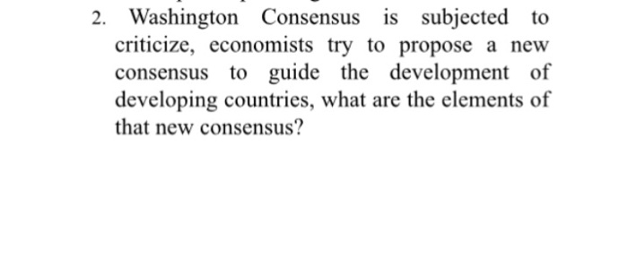 is the washington consensus a help What was the purpose of the speech given by us  do you think that the reforms suggested by the baker plan and the washington consensus truly intended to help.