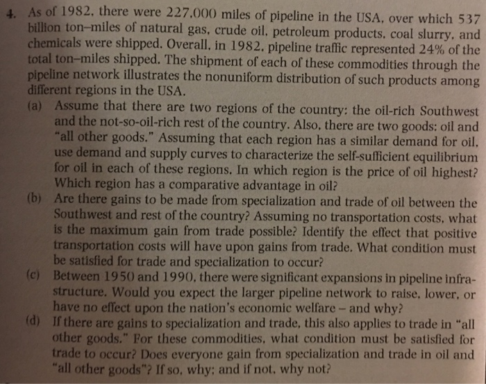 Question: As of 1982, there were 227,000 miles of pipeline in the USA, over which 537 billion ton-miles of ...