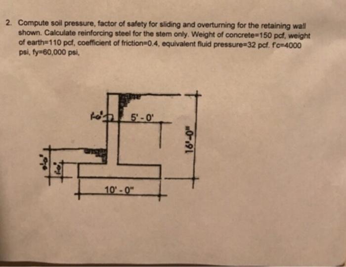 Sliding Retaining Wall : Solved compute soil pressure factor of safety for sli
