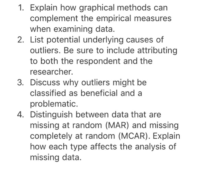 explain how graphical methods can complement the empirical measures when examining data Data analysis test 1 study play a characteristic of an individual or item is known as  analyze data by examining charts and tables to reach conclusions numerical data also called quantitative  draw conclusions from business data (inferential methods used to reach conclusions about a large group based on data from a small group) 3.