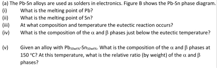 Solved A The Pb Sn Alloys Are Used As Solders In Electr
