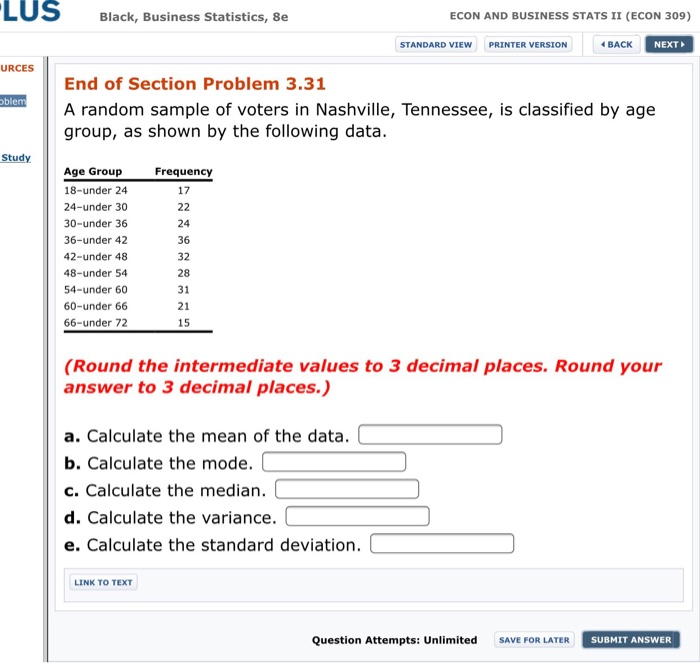 Question: A random sample of voters in Nashville, Tennessee, is classified by age group, as shown by the fo...