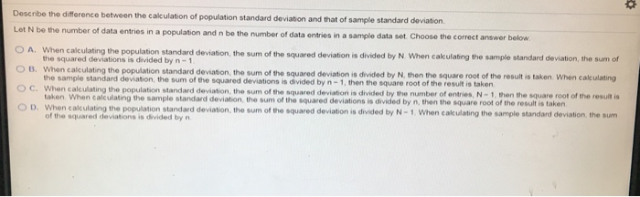 Describe the difference between the calculation of chegg describe the difference between the calculation of population standard deviation and that of sample standard deviation ccuart Choice Image