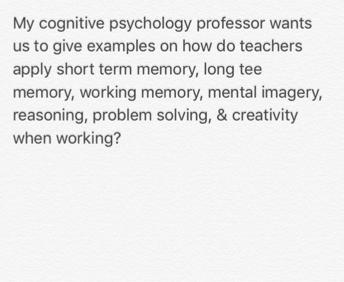 Solved My Cognitive Psychology Professor Wants Us To Give