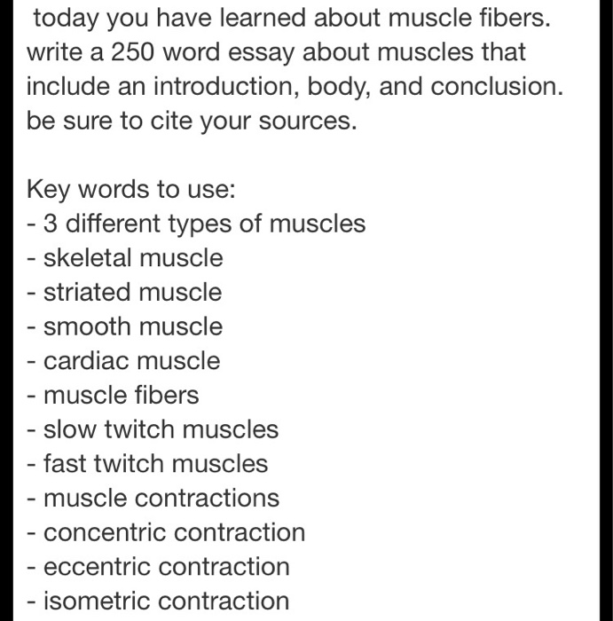 today you have learned about muscle fibers write a com question today you have learned about muscle fibers write a 250 word essay about muscles that include an i