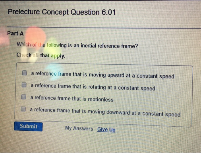 Solved: Which Of The Following Is An Inertial Reference Fr ...