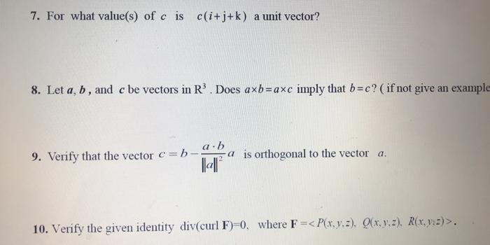 Solved: 7. For What Value(s) Of C Is C(i+j+k) A Unit Vecto ...