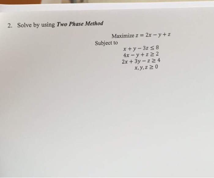 Other math archive april 09 2018 chegg 2 solve by using two phase method maximize z 2x yz ccuart Choice Image