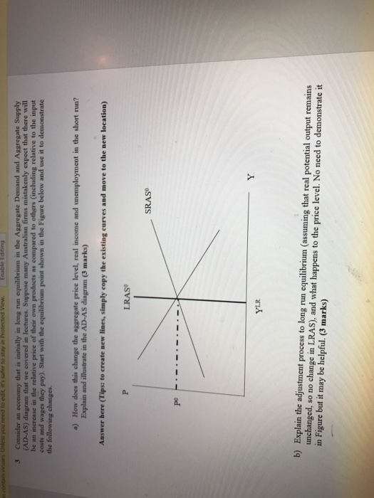 Question: Consider an economy that is initially in long run equilibrium in the Aggregate Demand and Aggrega...