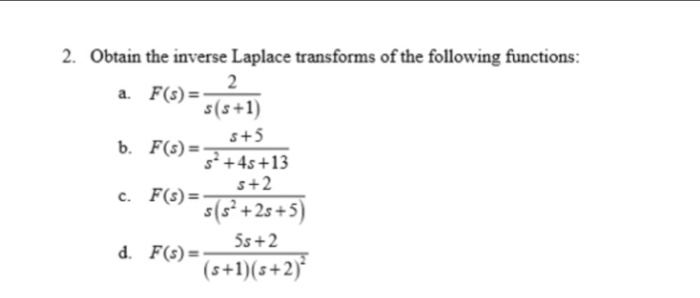 Solved: Obtain The Inverse Laplace Transforms Of The Follo ...