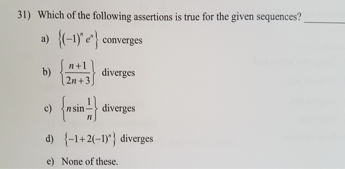 infinity 692 9i. 31) which of the following assertions is true for given sequences? a) infinity 692 9i
