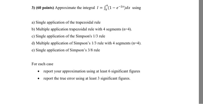 Solved 3 60 points approximate the integral l 1 e 2x question 3 60 points approximate the integral l 1 e 2xdx using a single application of the trapezoi sciox Gallery