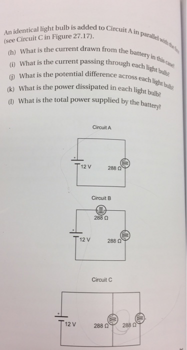 Solved: An Identical Light Bulb Is Added To Circuit A In P ...