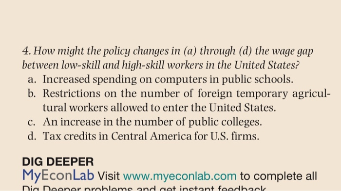 Question: How might the policy changes in (a) through (d) the wage gap between low-skill and high-skill wor...