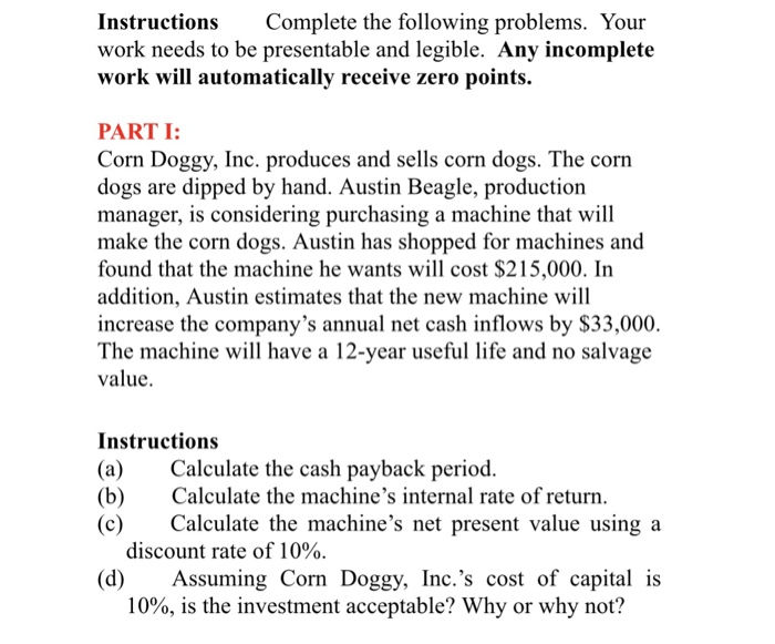 Question: Instructions Complete the following problems. Your work needs to be presentable and legible. Any ...