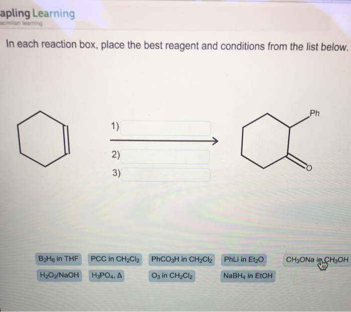 in each reaction box place the best reagent and conditions from the list below oh-#42