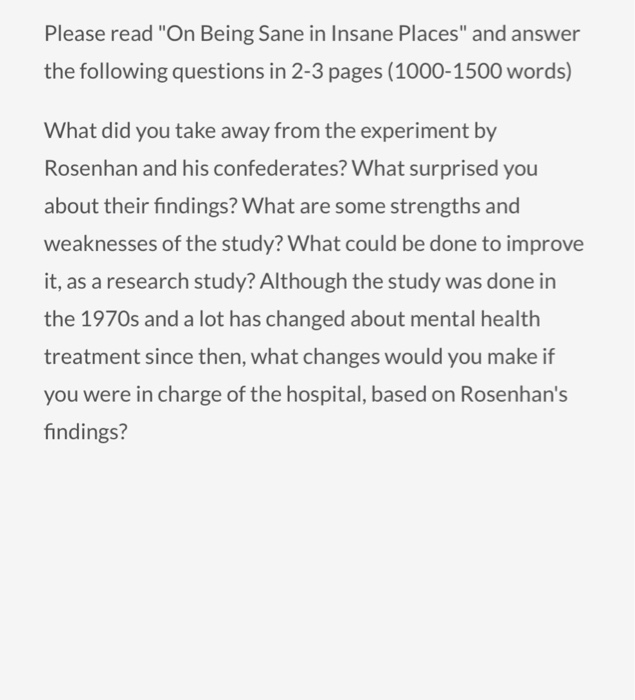 on being sane in insane places 2 essay Being sane in insane places 181 pseudopatient's simulation nor are there any indications in the hospital records that the pseudopatient's status was suspect.
