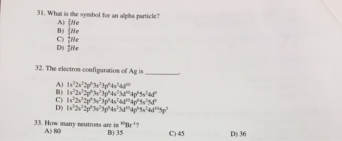 Solved What Is The Symbol For An Alpha Particle A 2 1