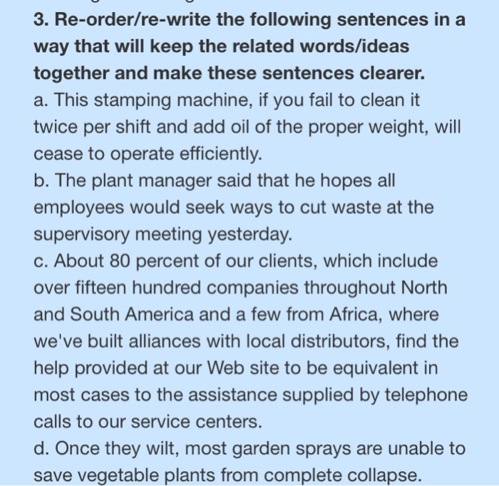 Re-order/re-write the following sentences in a way that