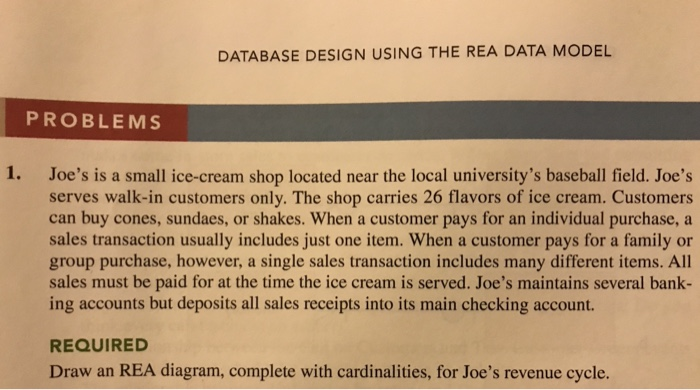 Solved i know how it should look like but could you plea database design using the rea data model problems 1 joes is a small ice ccuart Choice Image