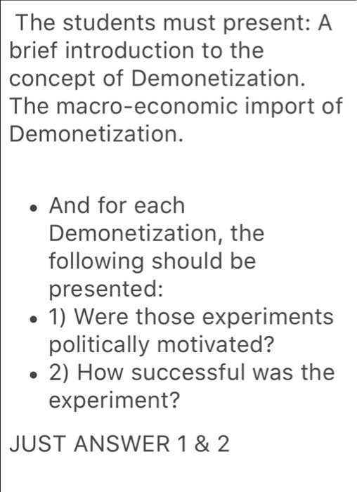 Question: The students must present: A brief introduction to the concept of Demonetization. The macro-econo...