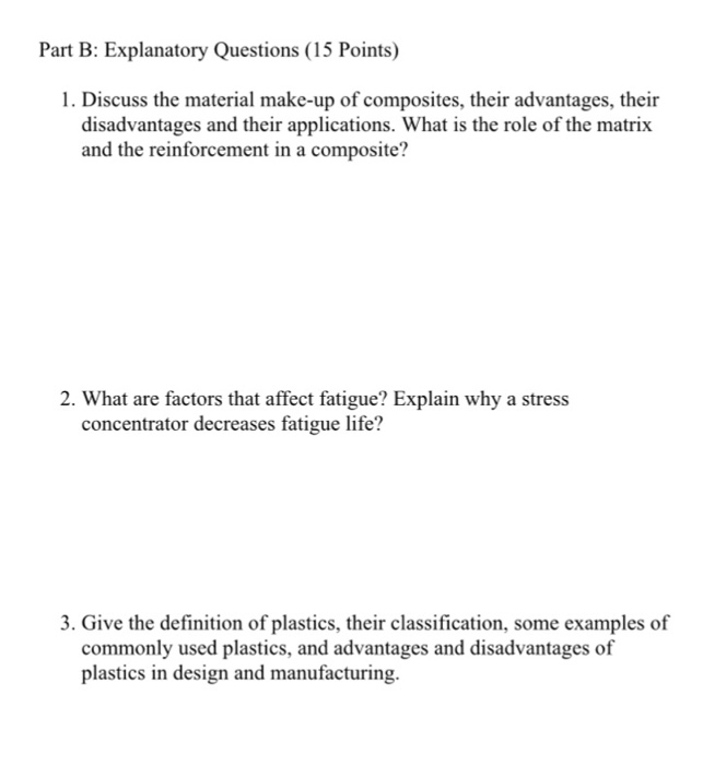 Part B: Explanatory Questions (15 Points) 1. Discuss The Material Make