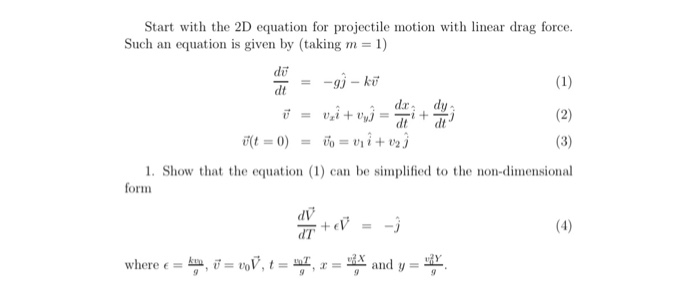 drag force equation. question: start with the 2d equation for projectile motion linear drag force such an is given.