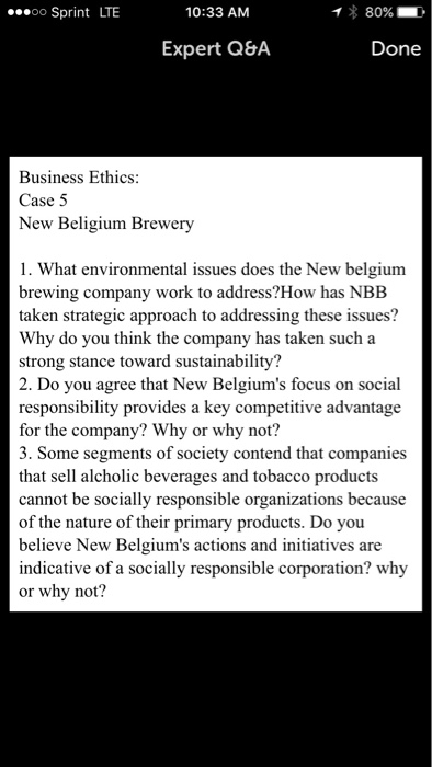 new belgium brewing ethical and environmental responsibility A case study called : new belgium brewing: ethical and environmental responsibility (as i provided 6 pages) to successfully assess a case, you must engage in additional research to gather more background information as well as current update information on the company and situation.
