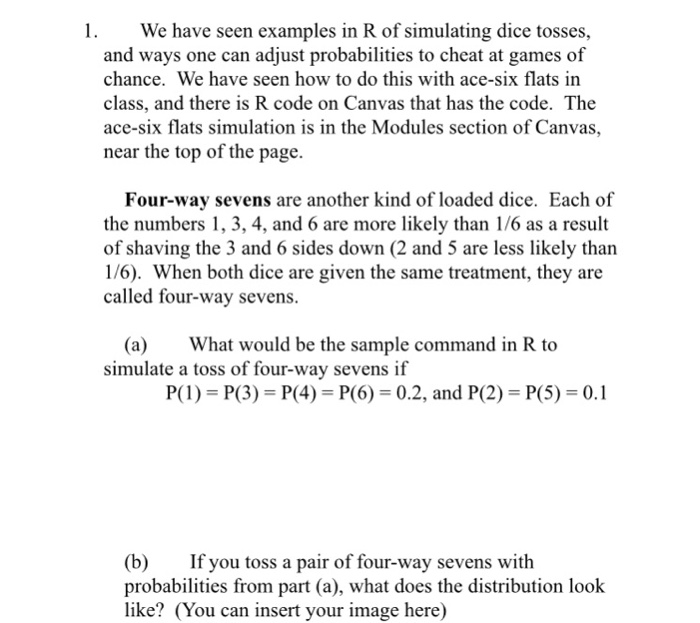 Solved 1 We Have Seen Examples In R Of Simulating Dice To