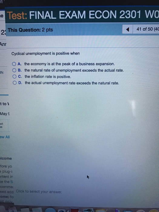 Question: Test FINAL EXAM ECON 2301 WO This Question: 2 pts 41 of 50 (40 Anr Cyclical unemployment is posit...