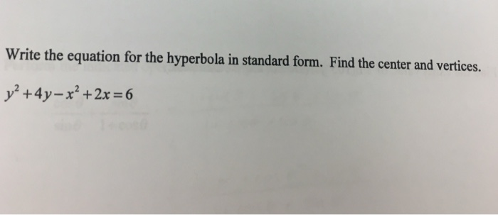 Solved Write The Equation For The Hyperbola In Standard F