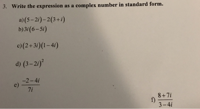Solved Write The Expression As A Complex Number In Standa