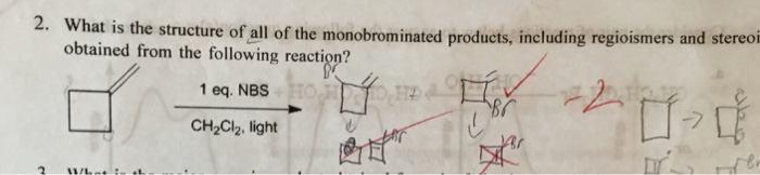 Solved: What Is The Structure Of All Of The Monobrominated ...