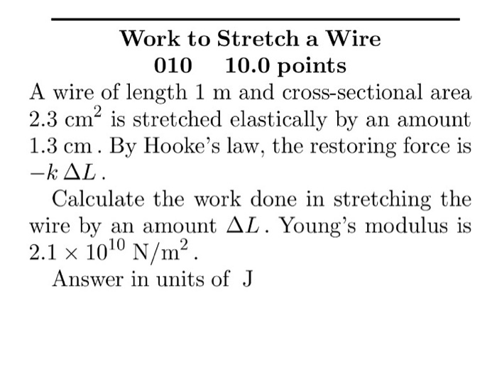 Solved: A Wire Of Length 1 M And Cross-sectional Area 2.3 ...
