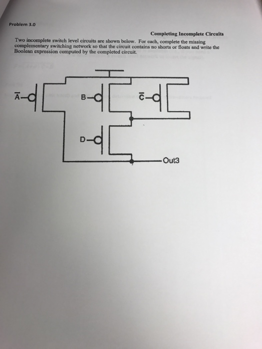 Problem 30 Completing Incomplete Circuits Two Switch Level Are Shown Below For Each
