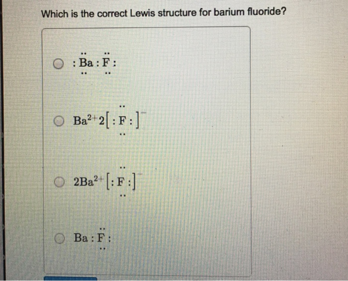Solved Which Is The Correct Lewis Structure For Barium Fl