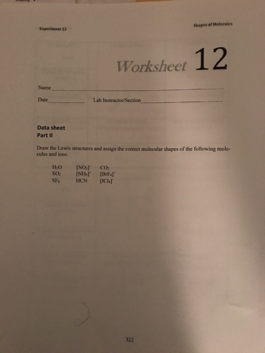 Question: Shapes of Molecules Experiment 12 Worksheet 12 Name Lab Instructor/Section Date Data sheet Part I.. & Solved: Shapes Of Molecules Experiment 12 Worksheet 12 Nam ...