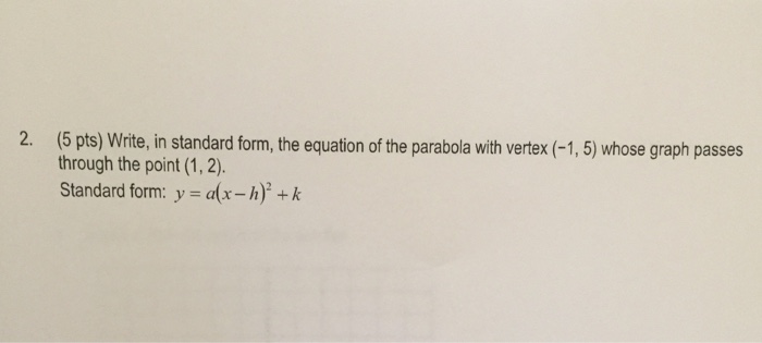 Solved Write In Standard Form The Equation Of The Parab