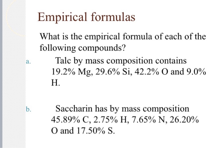 Empirical formulas What is the empirical formula of each of the following compounds? Talc by