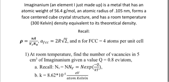 Solved: Imaginanium (an Element I Just Made Up) Is A Metal ...