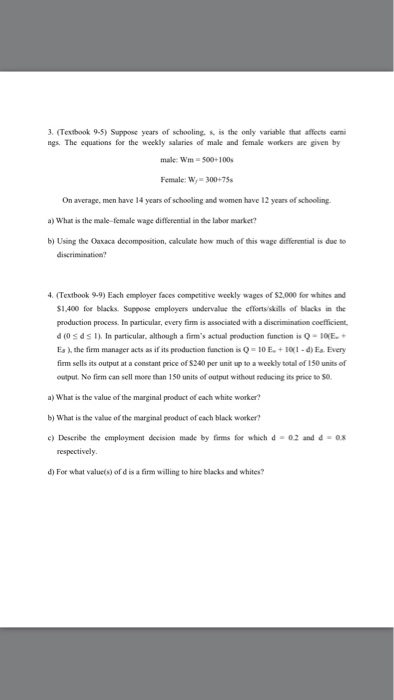 Question: Suppose years of schooling, s, is the only variable that affects. The equations for the weekly sa...