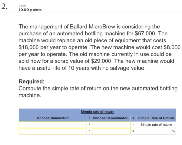 company is considering the purchase of a machine with the following data