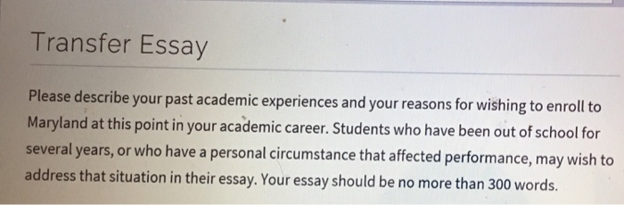 transfer essay please describe your past academic com question transfer essay please describe your past academic experiences and your reasons for wishing to enr