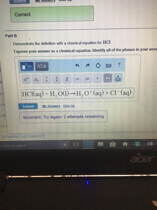 Question: Submit Correct Part B Demonstrate The Definition With A Chemical  Equation For HCI Express Your An.