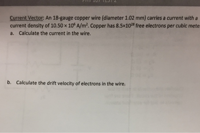 Physics archive march 17 2017 chegg current vector an 18 gauge copper wire diameter 102 mm carries a greentooth